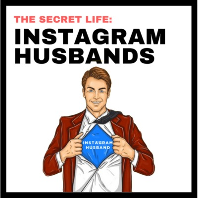 The Instagram Husband Podcast