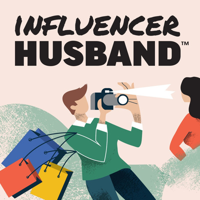 The Influencer Husband Podcast™