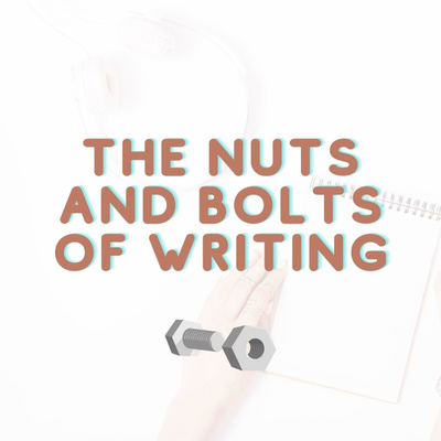 The Nuts and Bolts of Writing