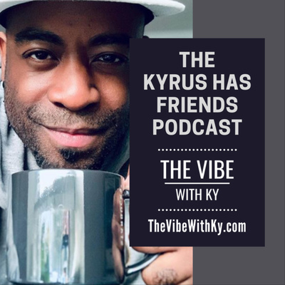 The Kyrus Has Friends Podcast