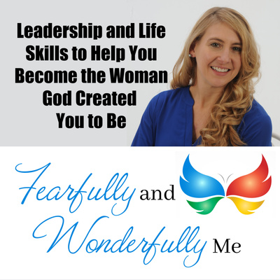 Fearfully and Wonderfully Me: Leadership & Life Skills for Women