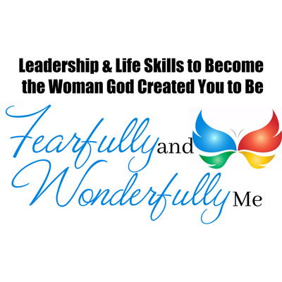 Fearfully and Wonderfully Me! Leadership & Life Skills for Women