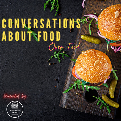 Conversations About Food Over Food by MyFoodieDuty