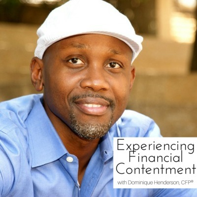 Experiencing Financial Contentment with Dominique Henderson, CFP® | Get Better Results in Your Life