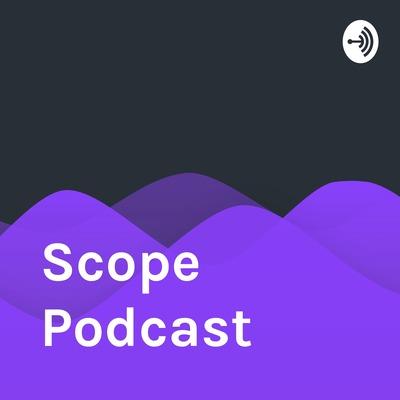 Scope Podcast