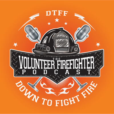 The Volunteer Firefighter Podcast - DTFF