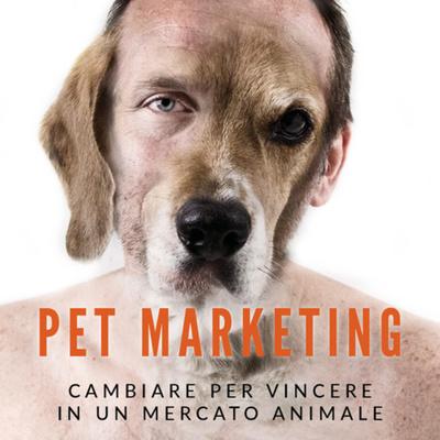 Pet Marketing: cambiare per vincere in un mercto animale