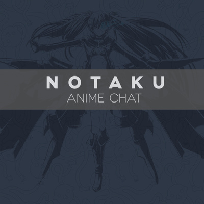 Notaku - Anime Chat