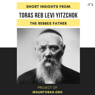 Short Insights From Toras Reb Levi Yitzchok, The Rebbes Father.
