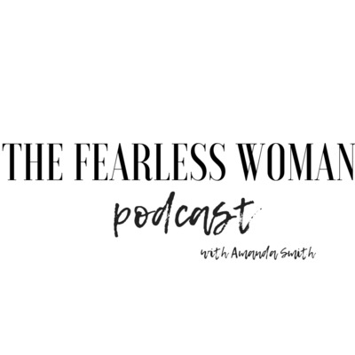 The Fearless Woman Podcast