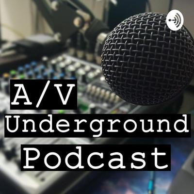 A/V Underground