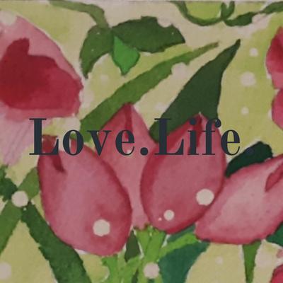 Love.Life.