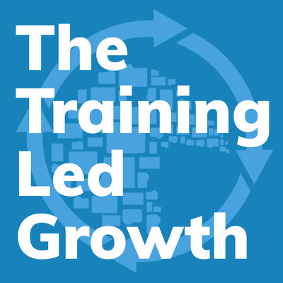 The Training Led Growth Podcast