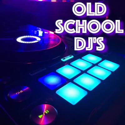 Old School Dj's