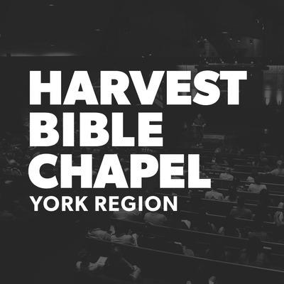 Harvest Bible Chapel York Region Sermons