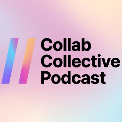 Collab Collective Podcast