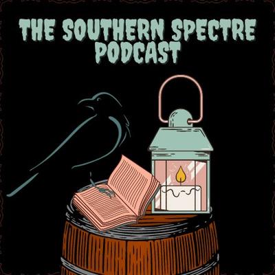 The Southern Spectre Podcast - Strange Tales & Legends