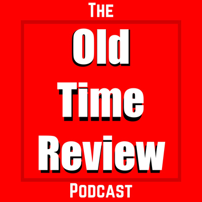 The Old Time Review Podcast