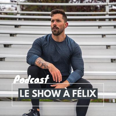 Le show à Félix
