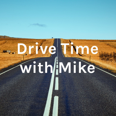 Drive Time with Mike