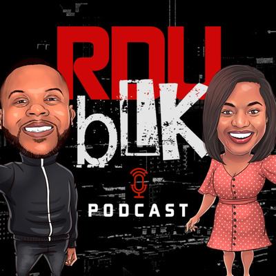 RDU Blk Podcast