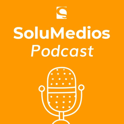 SoluMedios Podcast