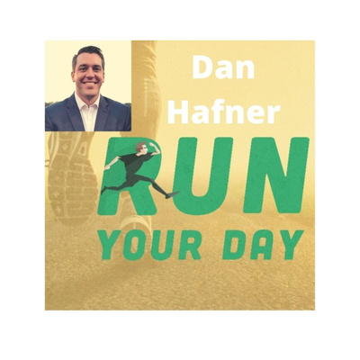 Run Your Day with Dan Hafner