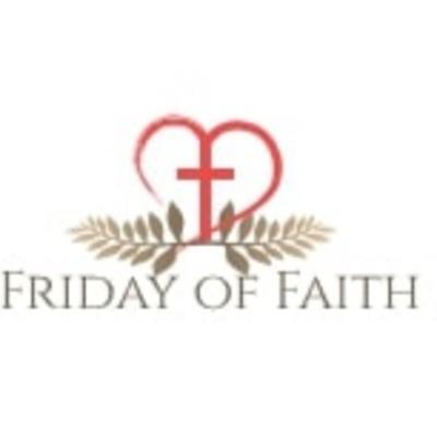 Friday Of Faith A Podcast On Anchor