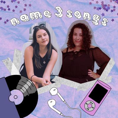 Name 3 Songs