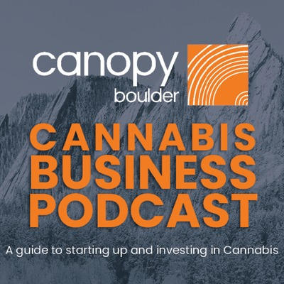 CanopyBoulder Cannabis Business Podcast