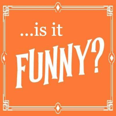 Is It Funny?