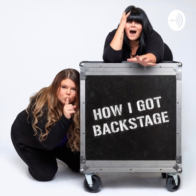 How I Got Backstage