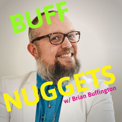 Buff Nuggets with Brian Buffington