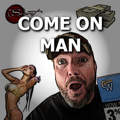 Come On Man - A 3% Man Podcast