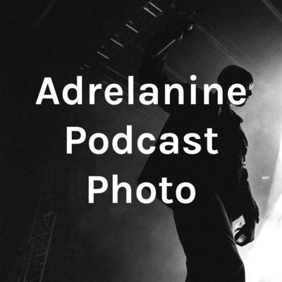 Adrelanine Podcast Photo
