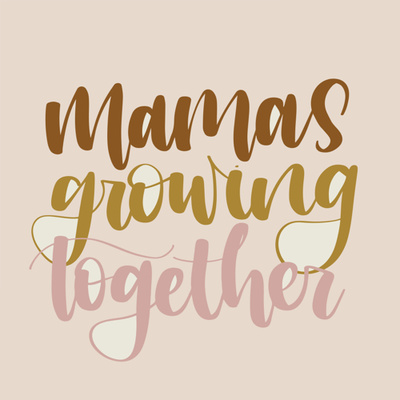 Mamas Growing Together