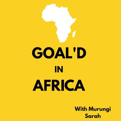 Goal'd In Africa