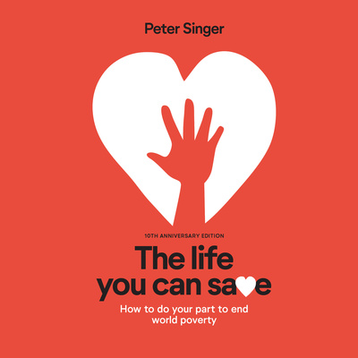 The Life You Can Save by Peter Singer (Audiobook)