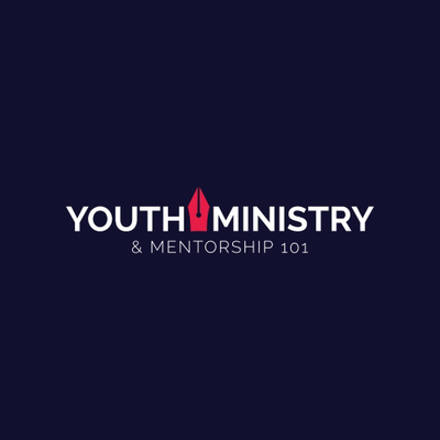 Youth Ministry & Mentorship 101