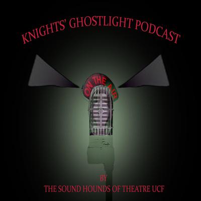 Knights' Ghostlight Podcast