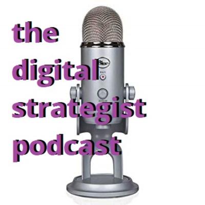 The Digital Strategist Podcast