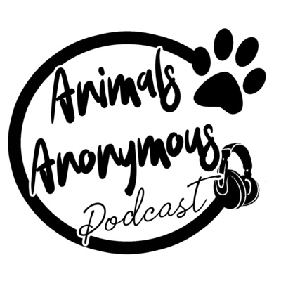 The Animals Anonymous Podcast