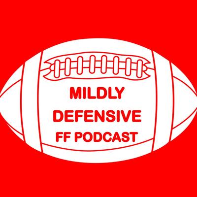 Mildly Defensive Fantasy Football Podcast