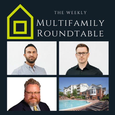 The Weekly Multifamily Roundtable