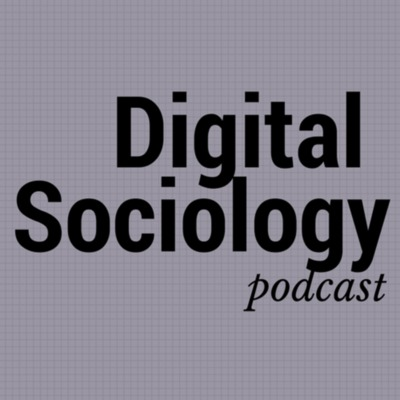 Digital Sociology Podcast
