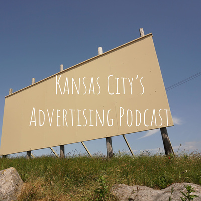 Kansas City's Advertising Podcast