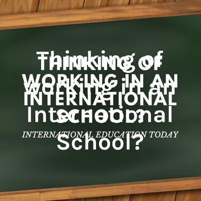 Thinking of working in an International School?