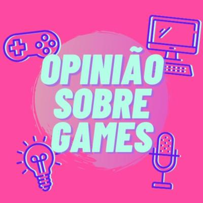 Opinião Sobre Games