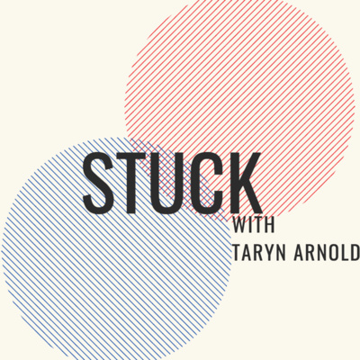 Stuck with Taryn Arnold