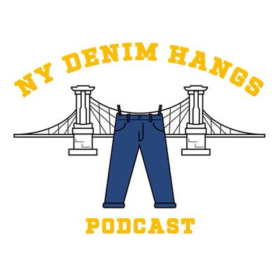 NY Denim Hangs Podcast